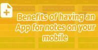 Benefits of having an App for notes on your mobile