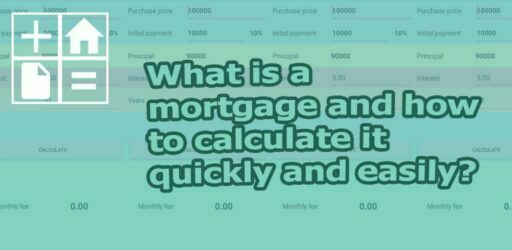 What is a mortgage and how to calculate it quickly and easily?